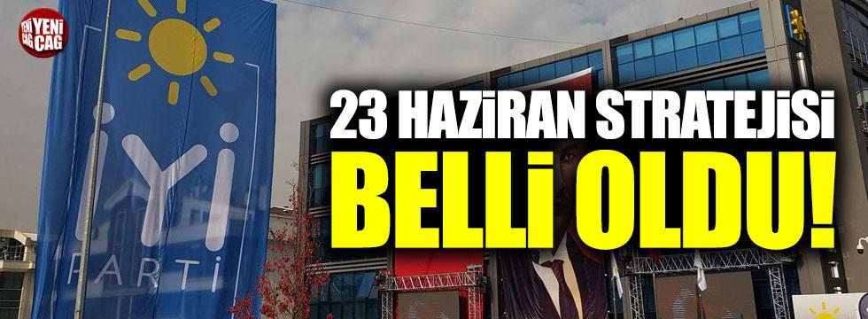 İYİ Parti 23 Haziran seçim stratejisini belirledi!