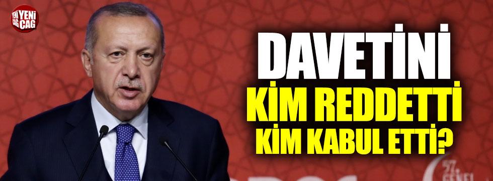Erdoğan'ın davetini kimler reddetti?