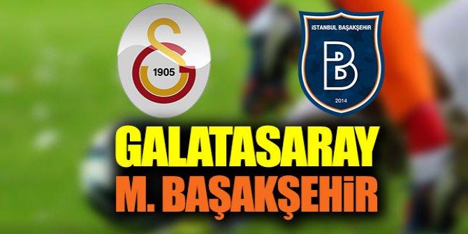 Galatasaray-Medipol Başakşehir maçı saat kaçta hangi kanalda yayınlanacak?
