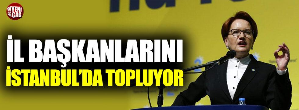 İYİ Parti'de il başkanları İstanbul'da toplanıyor