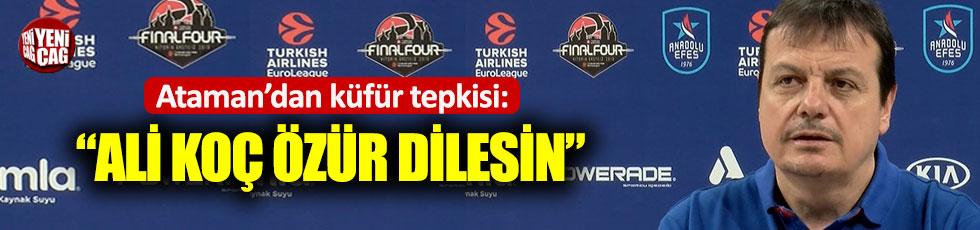Ergin Ataman'dan küfür tepkisi: Ali Koç özür dilesin