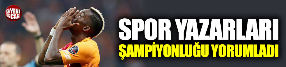 Spor yazarlarından Galatasaray-Başakşehir maçı yorumları