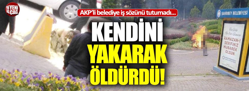 AKP'li belediye verdiği iş sözünü tutmadı, vatandaş kendini yaktı