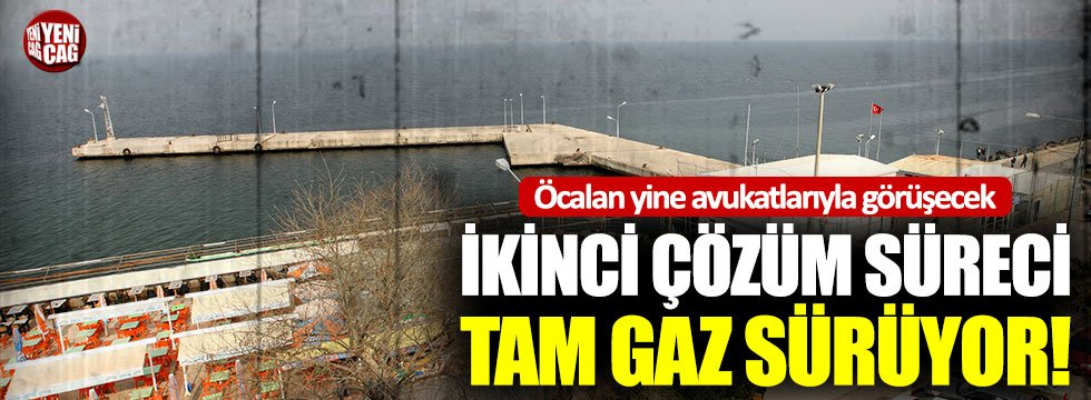 İkinci çözüm süreci tam gaz sürüyor: Öcalan ile avukatları yeniden görüşüyor