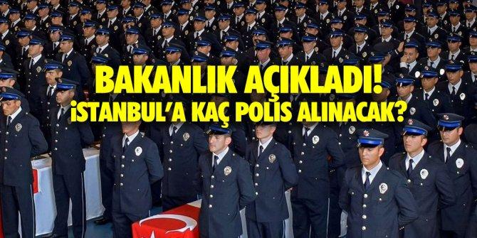Bakanlıktan açıklama geldi! İstanbul'a kaç polis alımı yapılacak?