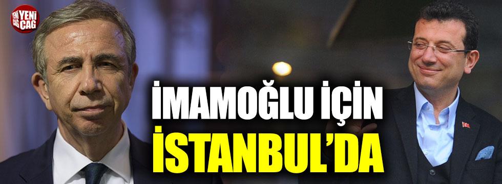 Mansur Yavaş İmamoğlu için İstanbul'da