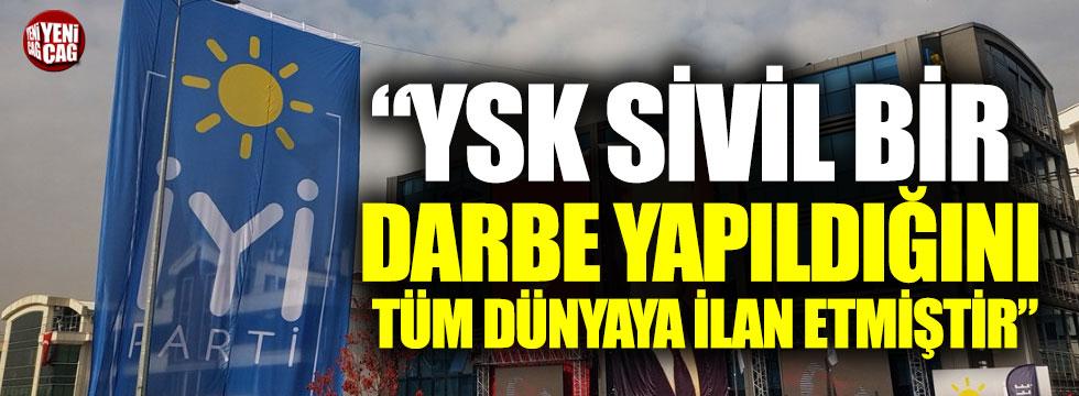 """""""YSK sivil bir darbe yapıldığını tüm dünyaya ilan etmiştir"""""""