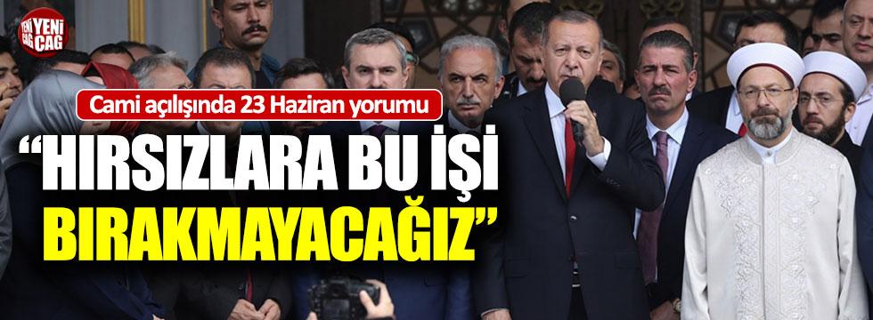 """Erdoğan: """"Bu işi hırsızlara bırakmayacağız"""""""