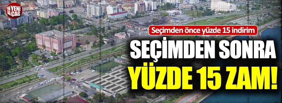 Samsun'da seçimden önce indirim, seçimden sonra zam!