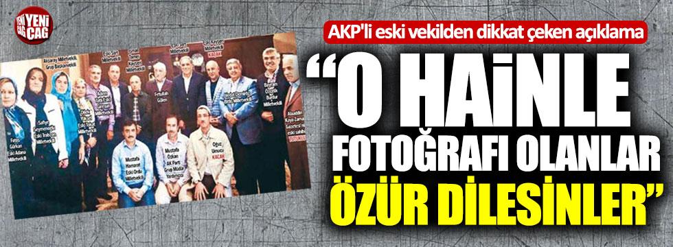 """AKP'li eski vekil: """"O hainle fotoğrafı olanlar özür dilesinler"""""""