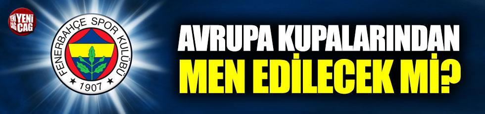 Fenerbahçe'den UEFA açıklaması! Men dilecek mi?