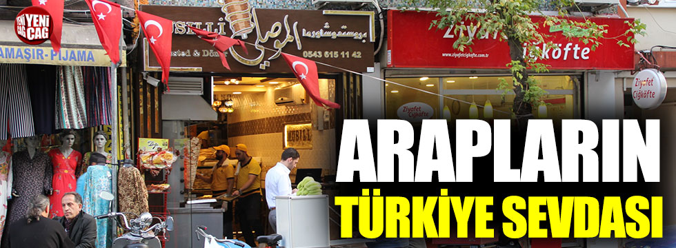 Arapların Türkiye sevdası
