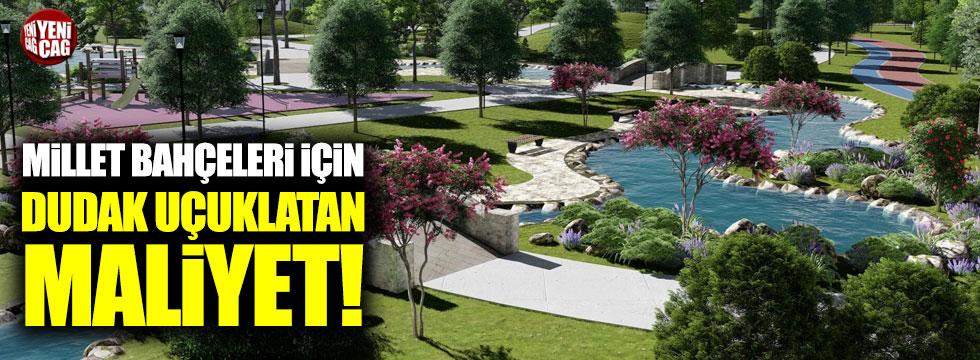 Millet bahçelerinin maliyeti 740 milyon lira!