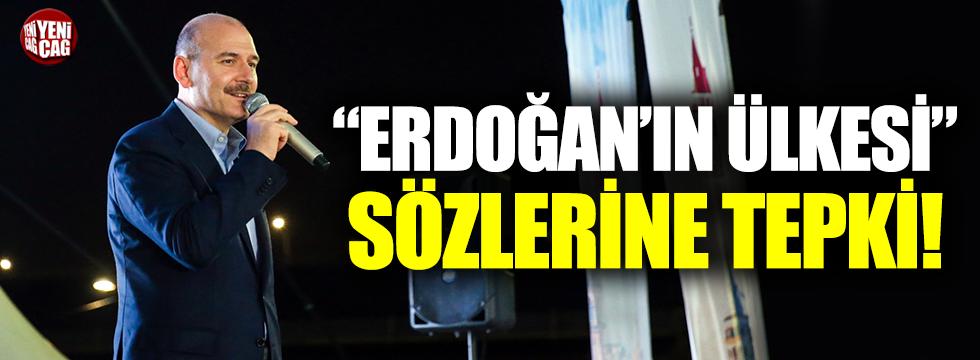 """Soylu'ya """"Erdoğan'ın ülkesi"""" tepkisi"""