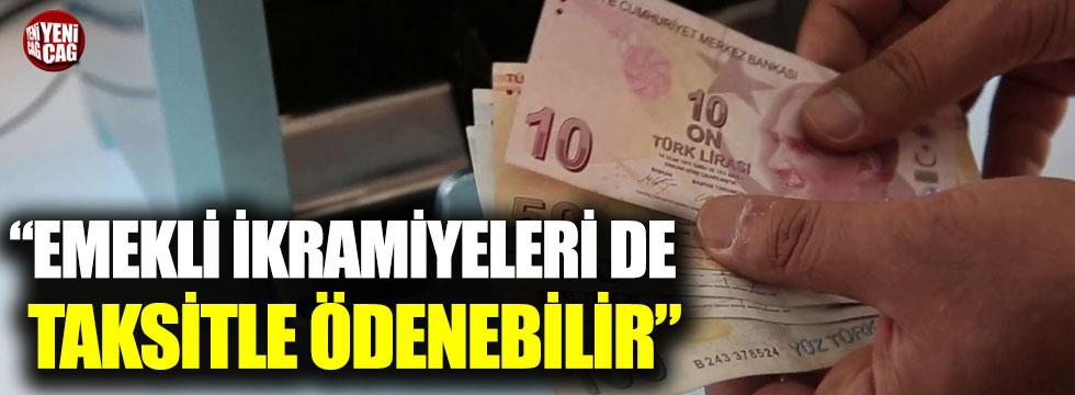 """Ozan Bingöl: """"Emekli ikramiyeleri de taksitle ödenebilir"""""""