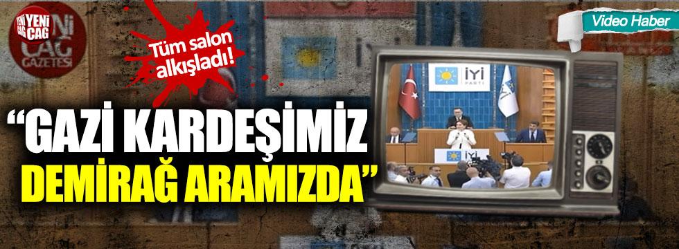 """Meral Akşener: """"Gazi kardeşimiz Demirağ aramızda"""