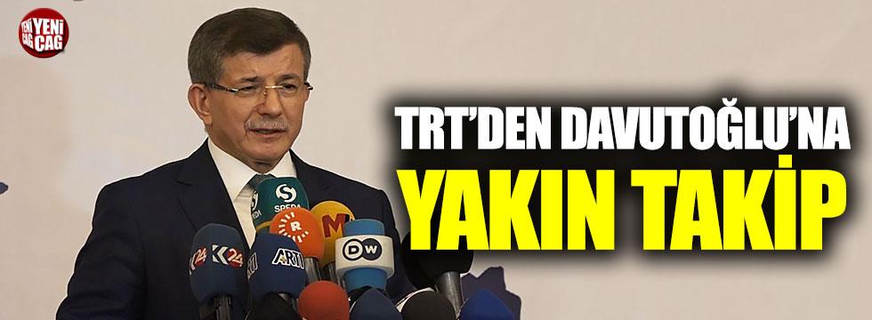 TRT'den Davutoğlu'na yakın takip