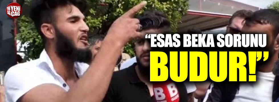 """""""Asıl beka sorunu eli silah tutan Suriyeliler"""""""