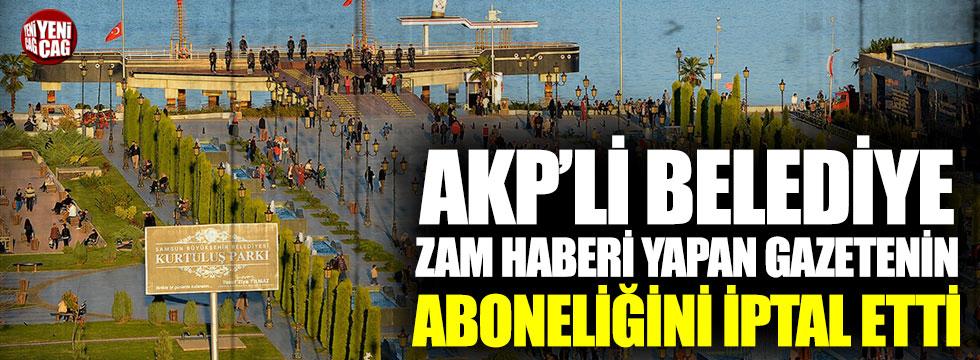 AKP'li belediye zam haberi yapan gazetenin aboneliğini iptal etti