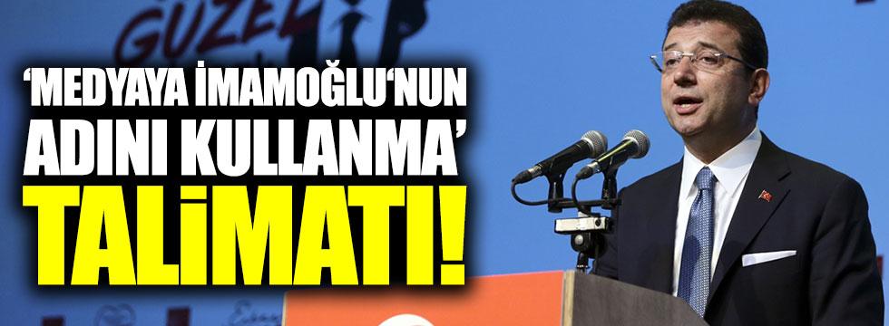 Medyaya İmamoğlu'nun adını kullanma talimatı!