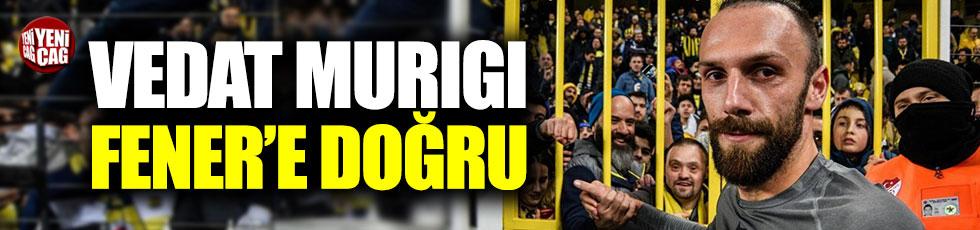 Vedat Muriç Fenerbahçe yolunda