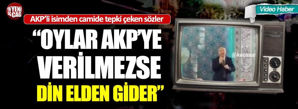 """AKP'li başkan yardımcısı: """"Oylar AKP'ye verilmezse din elden gider"""""""