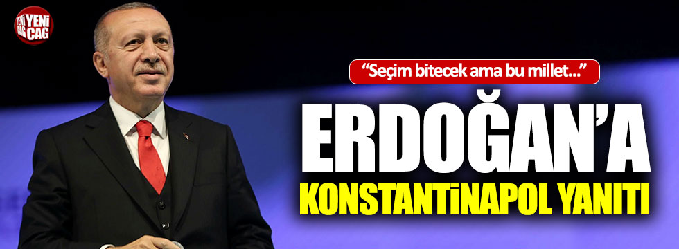 Lütfü Türkkan'dan Erdoğan'a Konstantinapol yanıtı