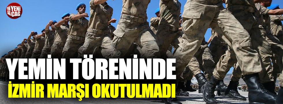 Yemin töreninde İzmir Marşı okutulmadı