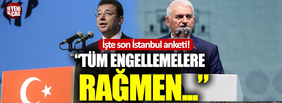 """İşte son İstanbul anketi: """"Tüm engellemelere rağmen..."""""""