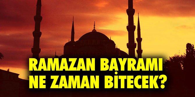 Ramazan Bayramı ne zaman bitecek? Bayram tatili kaç gün?