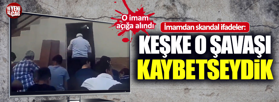 """Bayram namazında skandal ifadeler: """"Keşke o savaşı kaybetseydik"""""""