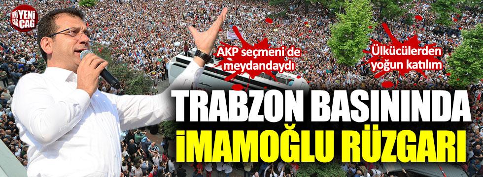 Trabzon basınında İmamoğlu rüzgarı