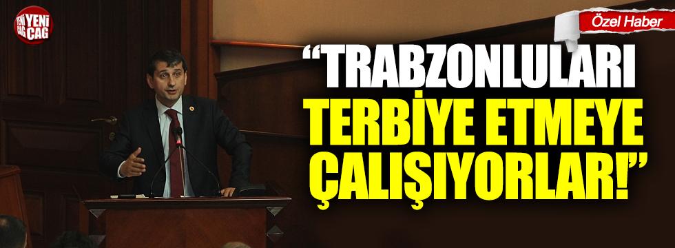 """""""Trabzonluları terbiye etmeye çalışıyorlar"""""""