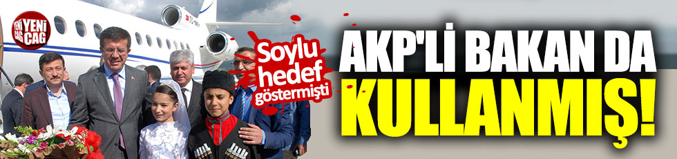 Soylu'nun hedef gösterdiği uçağı AKP'li Bakan da kullanmış
