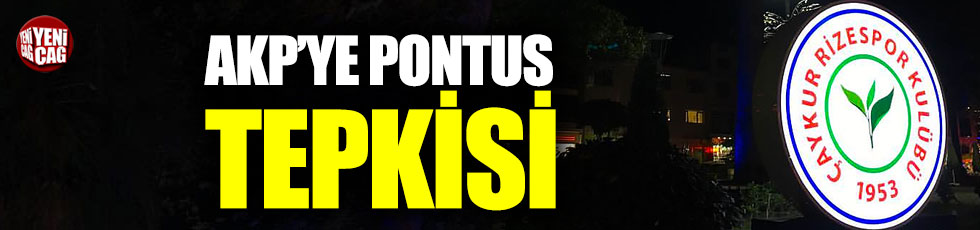 Rizesporlu taraftarlardan AKP'ye Pontus tepkisi