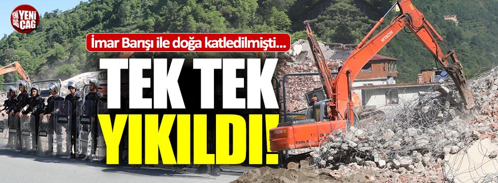 'İmar barışı' ile doğayı katleden binalar yıkıldı!
