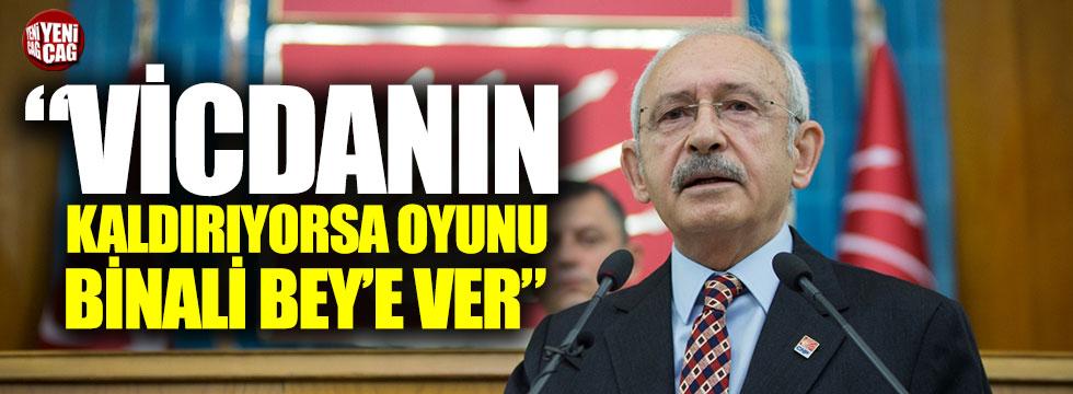 """Kılıçdaroğlu: """"Vicdanın kaldırıyorsa oyunu Binali Bey'e ver"""""""