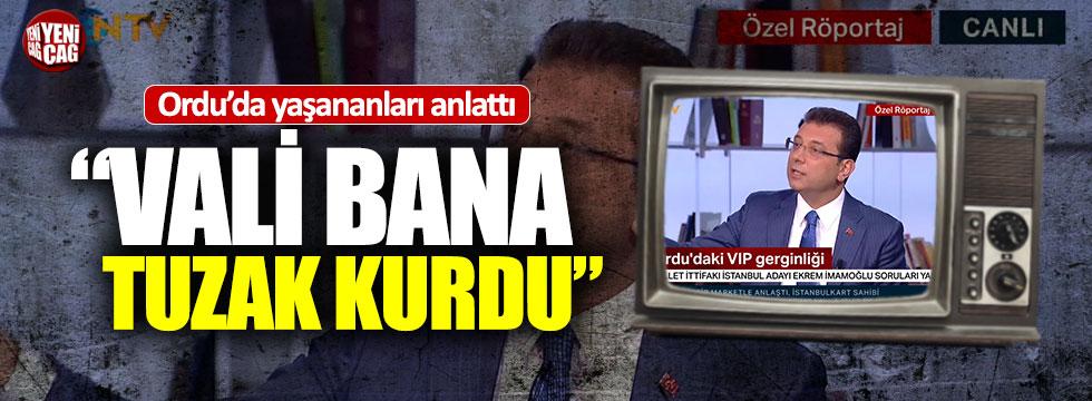 "Ekrem İmamoğlu: ""Vali bana tuzak kurdu"""
