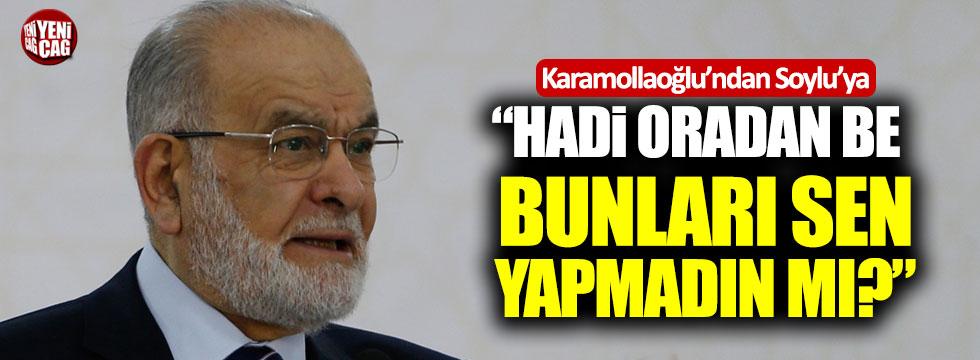 """Karamollaoğlu'ndan Süleyman Soylu'ya: """"Hadi oradan be!"""""""