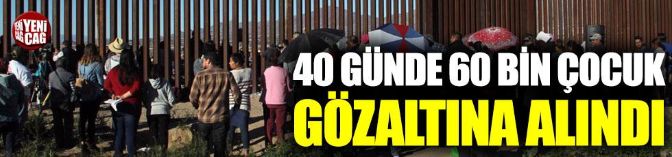 ABD, Meksika sınırında 40 günde 60 çocuğu gözaltına aldı