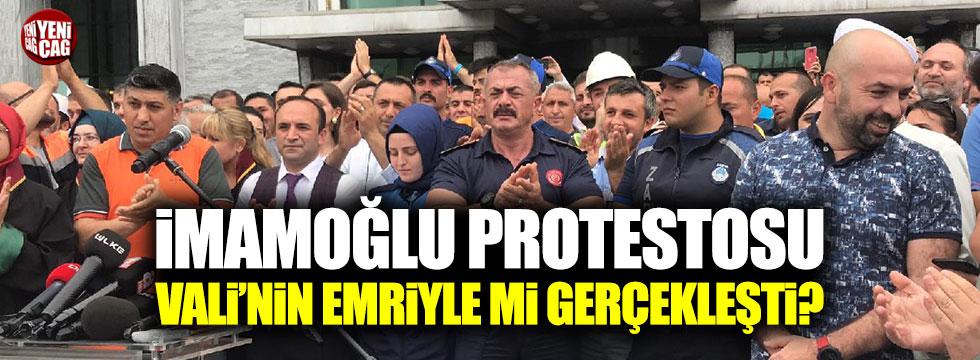 İBB önündeki İmamoğlu protestosu Vali'nin emriyle mi gerçekleşti?