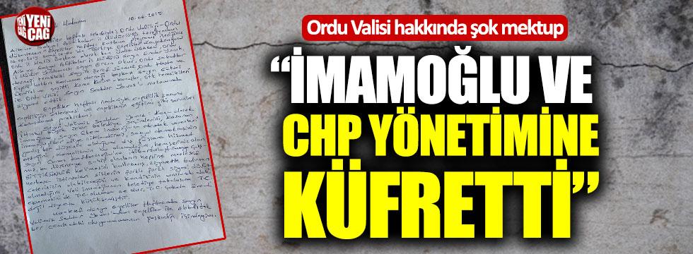 """Ordu Valisi hakkında şok mektup: """"İmamoğlu ve CHP yönetimine küfretti"""""""