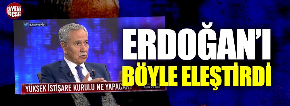 Arınç Erdoğan'ı böyle eleştirdi