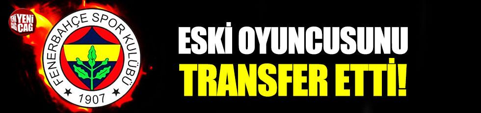 Fenerbahçe eski oyuncusunu transfer etti