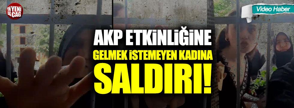 AKP kadın kolları etkinliğe gelmeyen kadına saldırdı iddiası