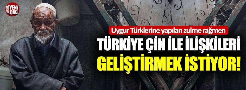 Çin ile Türkiye ilişkileri geliştirmeyi hedefliyor