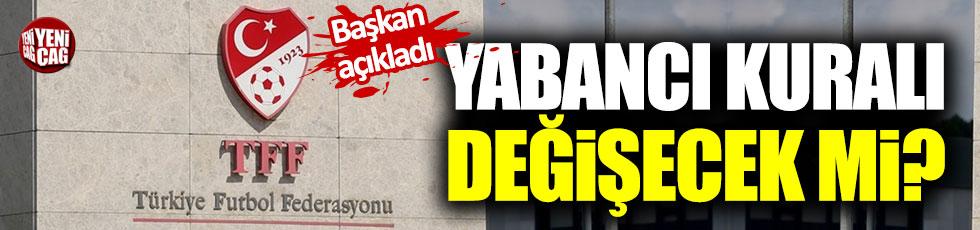Yabancı kuralı değişecek mi? Nihat Özdemir'den açıklama geldi!
