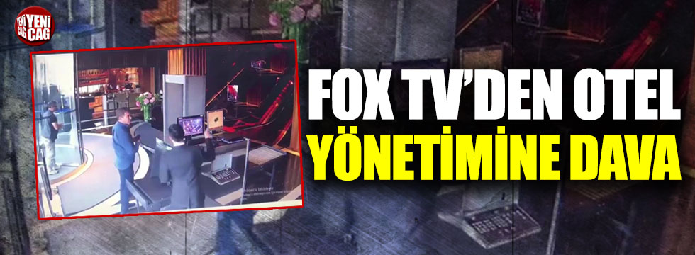 FOX TV'den otel yönetimine dava