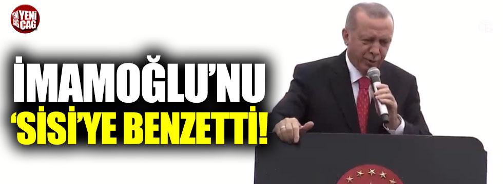 Erdoğan, İmamoğlu'nu Sisi'ye benzetti