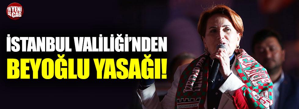 İstanbul Valiliği'nden Akşener'e ziyaret yasağı!